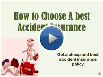 Choose a best and cheap accident insurance policy, as you know in the market various insurance companies offer various types of insurance plan. So it is confusing sometimes to decide which plan is best for us. Through this presentation you can know how you can choose a best accident insurance policy for you and for more information you can visit http://www.trueinsurance.com.au/accident-insurance/