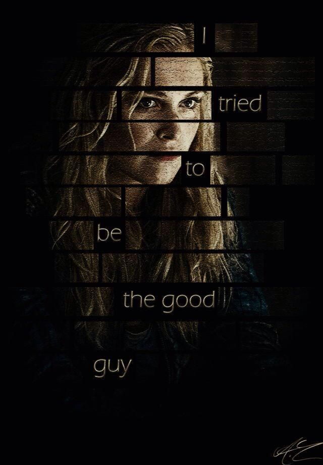 """Clarke Griffin • """"Maybe there aren't any good guys."""""""