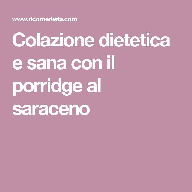 Colazione dietetica e sana con il porridge al saraceno