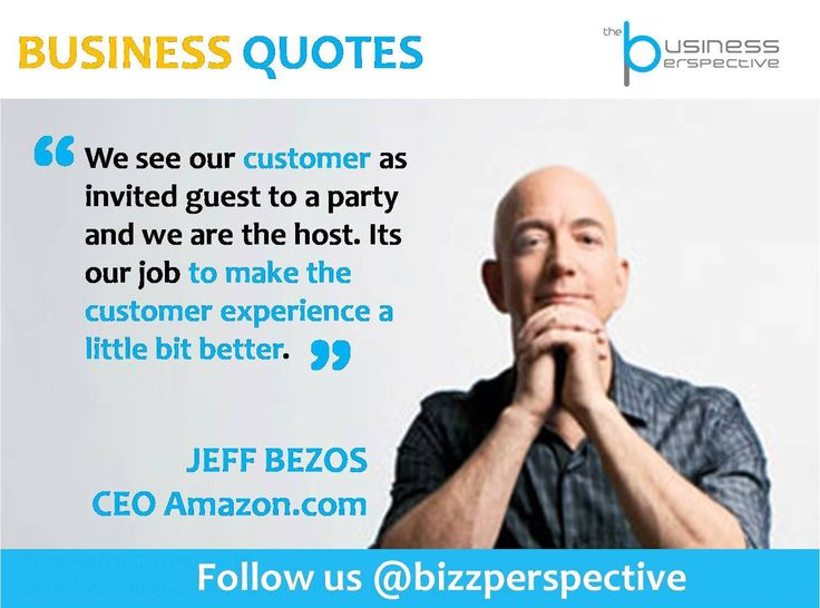 We see our customer as invited guest to a party and we are the host. Its our job to make the customer experience a little bit better. #JeffBezos #Amazon.com #BusinessManagement #BusinessQuotes #CEOQuotes #Inspiration #CustomerRelations #Services