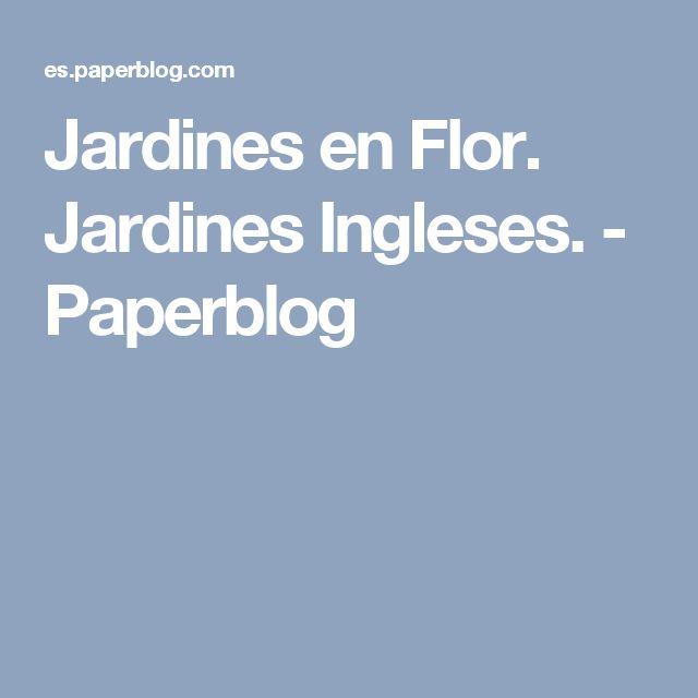 Jardines en Flor. Jardines Ingleses. - Paperblog