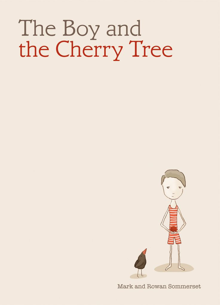 """""""The Boy and the Cherry Tree"""", by Mark and Rowan Sommerset.  Once there was a river and next to the river stood a beautiful tree. On the other side of the river a young boy dreams of playing in its branches. Between him and the water stands an anxious little bird. Is it too dangerous? Will he cross the river? Or will his dream stay out of reach?"""