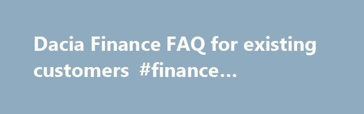 Dacia Finance FAQ for existing customers #finance #calculators http://finance.nef2.com/dacia-finance-faq-for-existing-customers-finance-calculators/  #rci finance # Who do I contact regarding a change of address? If you move to a different address during the course of your agreement, please write to RCI Financial Services at RCI Financial Services Limited, PO Box 493, Watford, WD17 1FJ and advise us of your new details. Alternatively you can contact the customer service department on 08719…