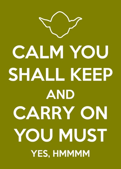 Calm You Shall Keep: Words Of Wisdom, Three Day, George Takei, Keep Calm Posters, Stars War, Yoda Quotes, Keepcalm, Wise Words, Starwars