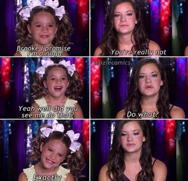 Dance Moms Lol I Am Going To Do This I Will Tell U When I Do Dance Moms Comics Dance Moms Memes Dance Moms Funny