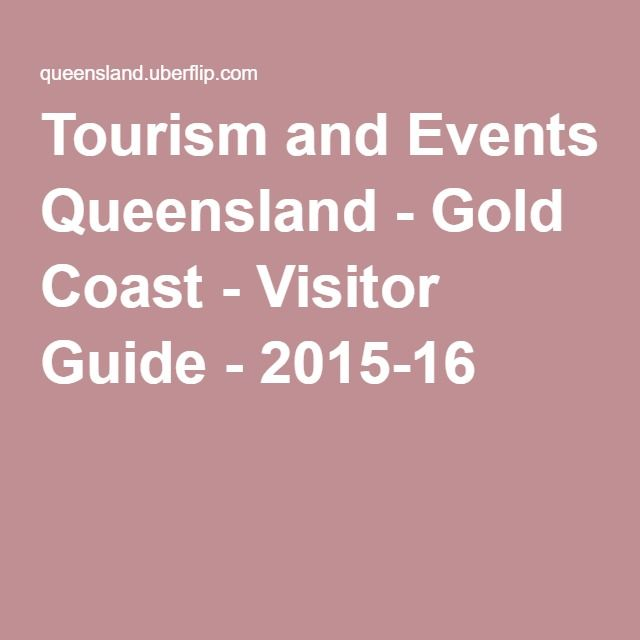 Tourism and Events Queensland - Gold Coast - Visitor Guide - 2015-16