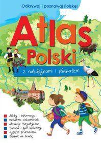 Atlas Polski z naklejkami i plakatem-Opracowanie zbiorowe