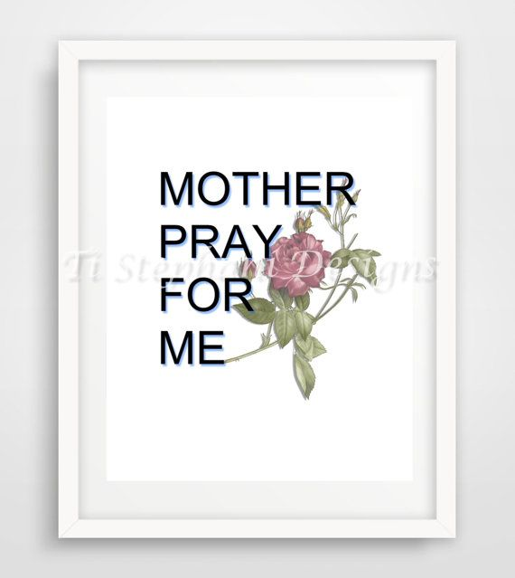 Mother Pray For Me Print Printable Easy Prints by TiStephani