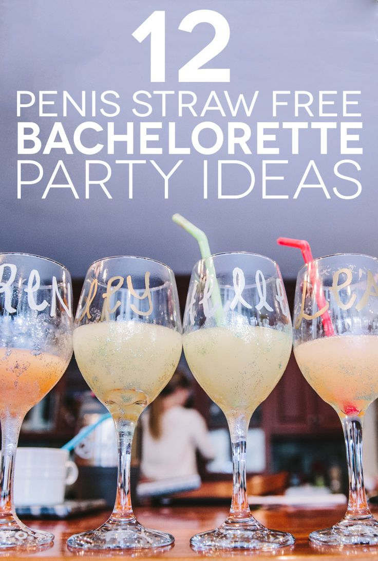 12 Bachelorette Party Ideas That Don't Require Penis Straws