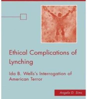 Angela D. Sims – Ethical Complications Of Lynching: Ida B. Wells'S Interrogation Of American Terror PDF