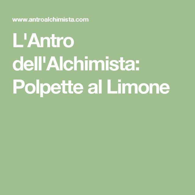 L'Antro dell'Alchimista: Polpette al Limone