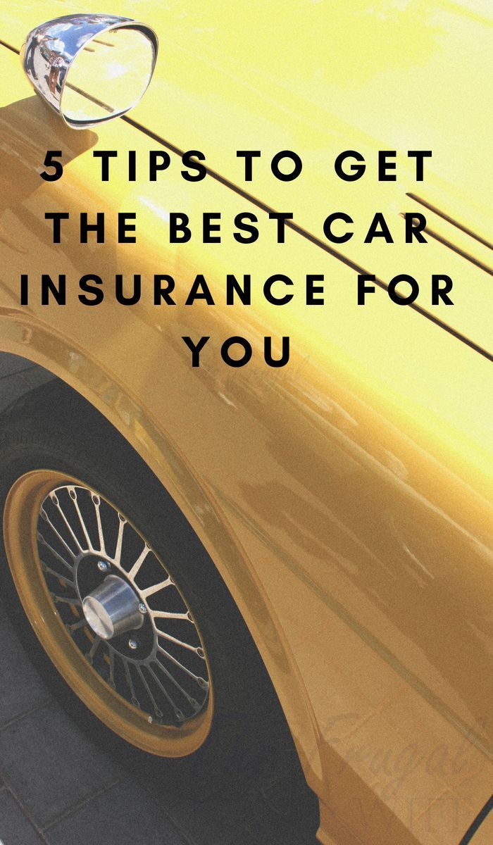 5 Tips To Get The Best Car Insurance For You Cheap Car Insurance