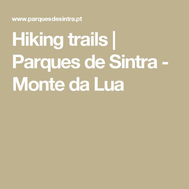 Hiking trails | Parques de Sintra - Monte da Lua