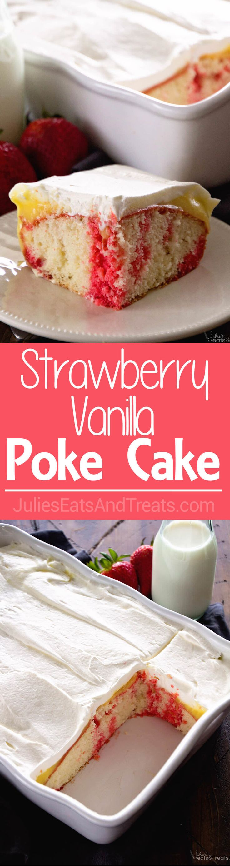 Strawberry Vanilla Poke Cake ~ Quick & Easy, But Impressive for Guests! This Light Cake Starts with a Box Mix and is Topped with Strawberry Jell-O, Vanilla Pudding and Cool Whip! Perfect Comfort Food Dessert! ~ http://www.julieseatsandtreats.com