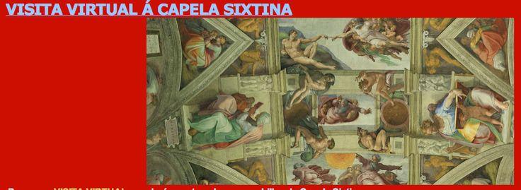 Visita virtual á Capela Sixtina.  Preme aquíhttp://www.vatican.va/various/cappelle/sistina_vr/index.html