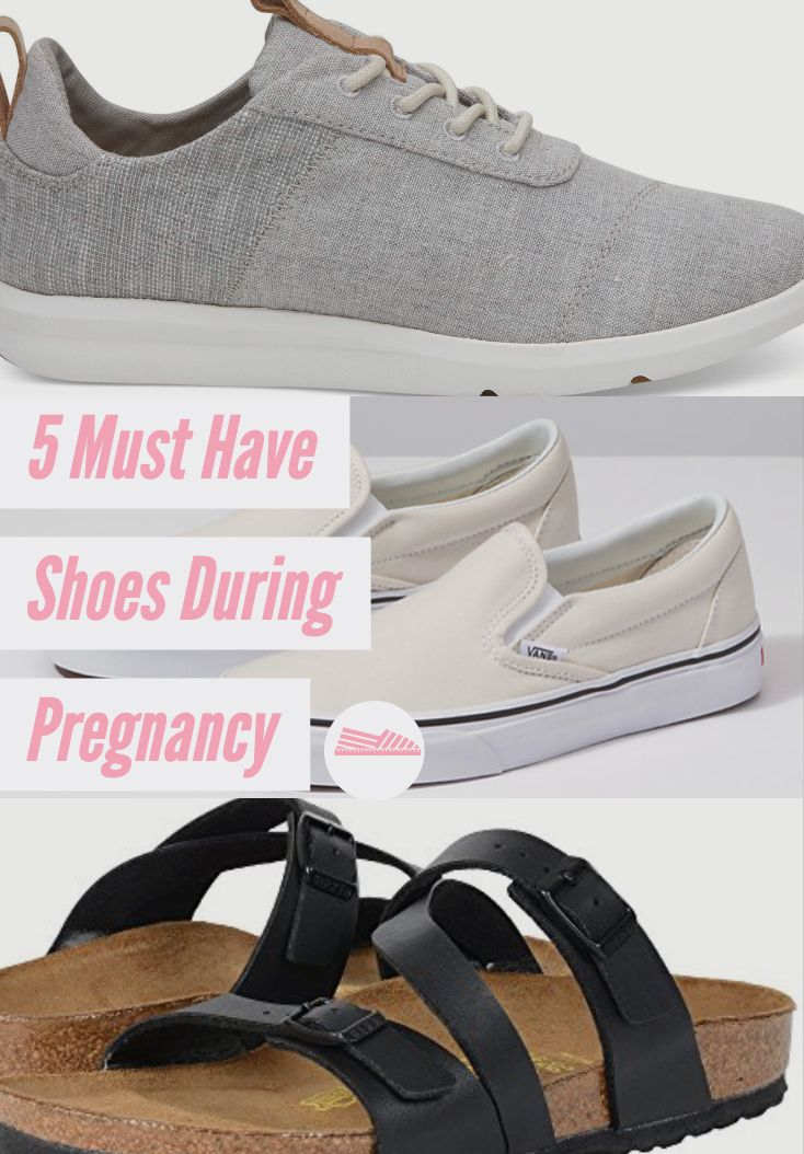 Here Are My Five Must Have Shoes During Pregnancy That Both My