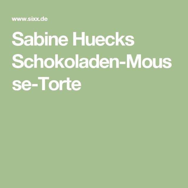 Sabine Huecks Schokoladen-Mousse-Torte
