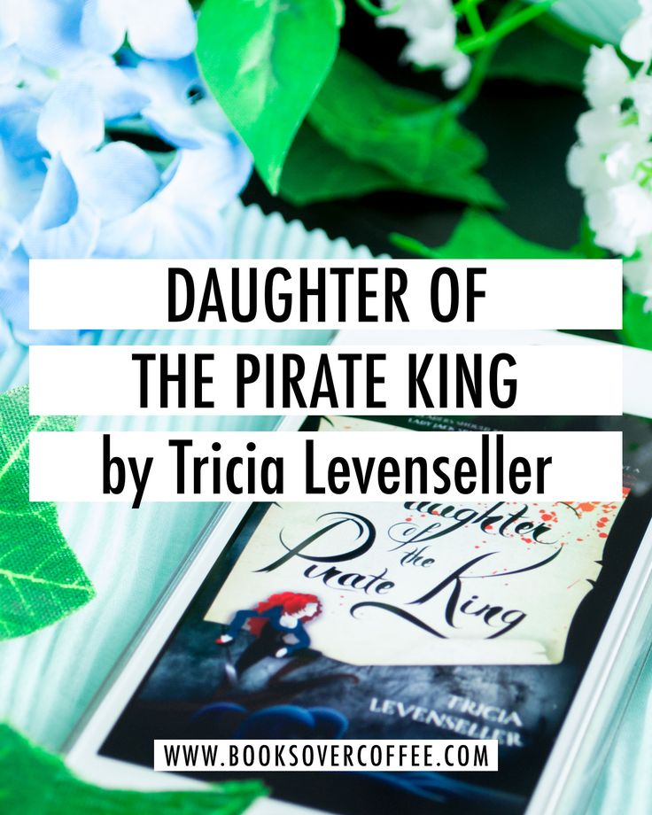 Book review of Daughter of the Pirate King by Tricia Levenseller