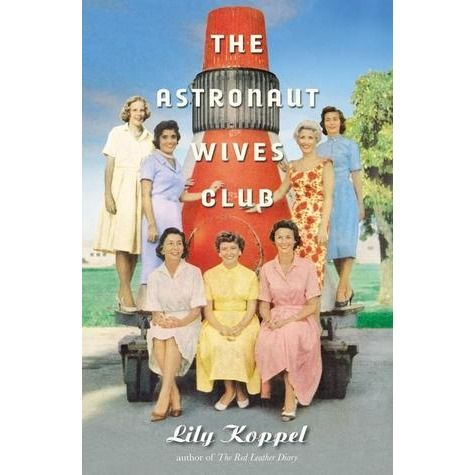 The Astronaut Wives Club- I am tracking this one down. Can't wait to read it.