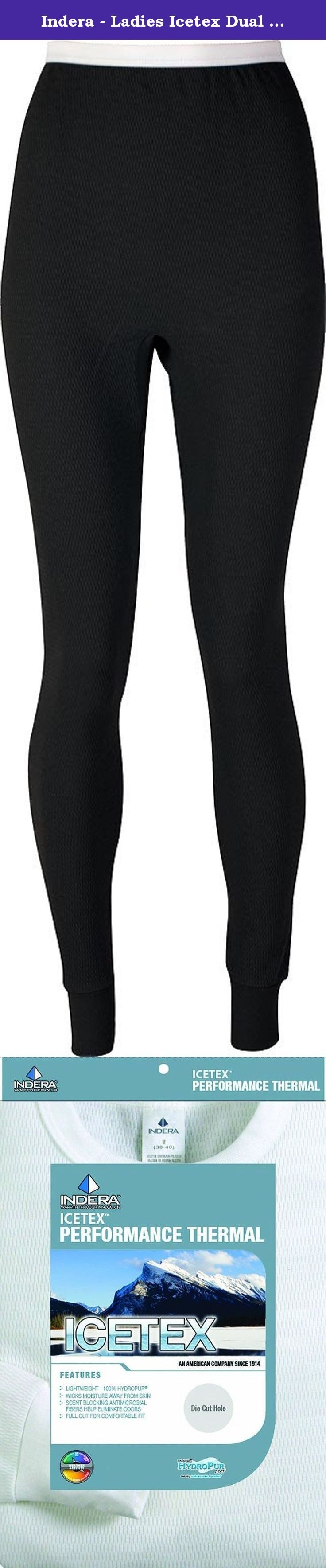 Indera - Ladies Icetex Dual Face Fleeced Thermal Heavy Weight Pant 287DR, Black 34174-Medium. Ladies try this LS Icetex Dual Face Fleeced Heavy Weight Thermal (287), It is fleeced ICETEX inside and a combed cotton outside with scent blocking fibers to helps reduce odor, Heavy weight and wicks moisture, For extreme cold weather and high activity, Top size Small = 34/36 Medium = 38/40 Large = 42/44 Extra Large = 46/48 pant size Small = 30/32 Medium = 34/36 Large = 38/40 Extra Large = 42/44...