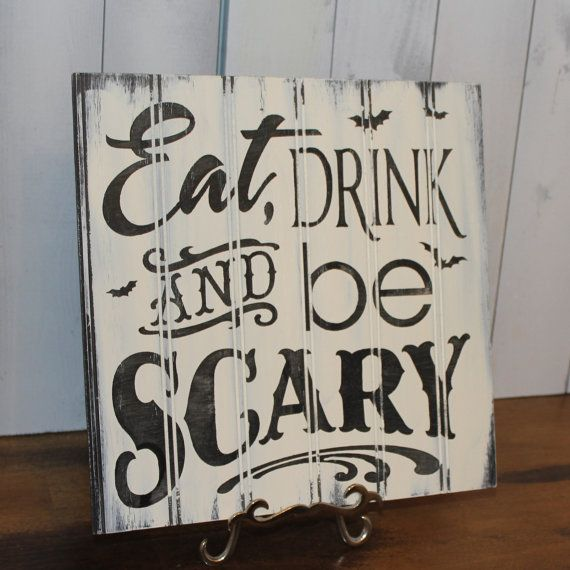 EAT DRINK and be SCARY Sign/Halloween Party Sign/Halloween Decor/Ready to Ship on Etsy, $19.95