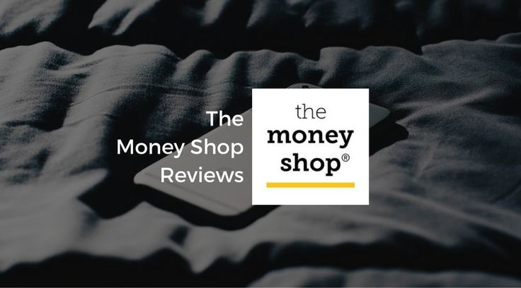 The Money Shop reviews and customer opinion