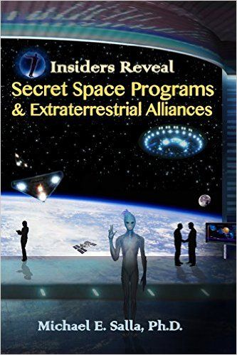 Insiders Reveal Secret Space Programs & Extraterrestrial Alliances: Michael E Salla: 9780982290286: Amazon.com: Books