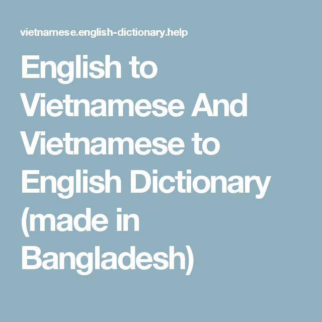 English to Vietnamese And Vietnamese to English Dictionary    (made in Bangladesh)