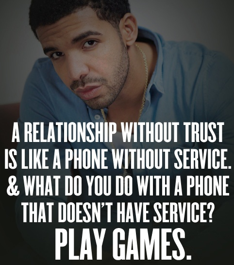 drake quotes | TumblrThoughts, Relationships Quotes, Ohh Drake, Plays Games, Drake Quotes, Trust, The Games, True Stories, Tell The Truths