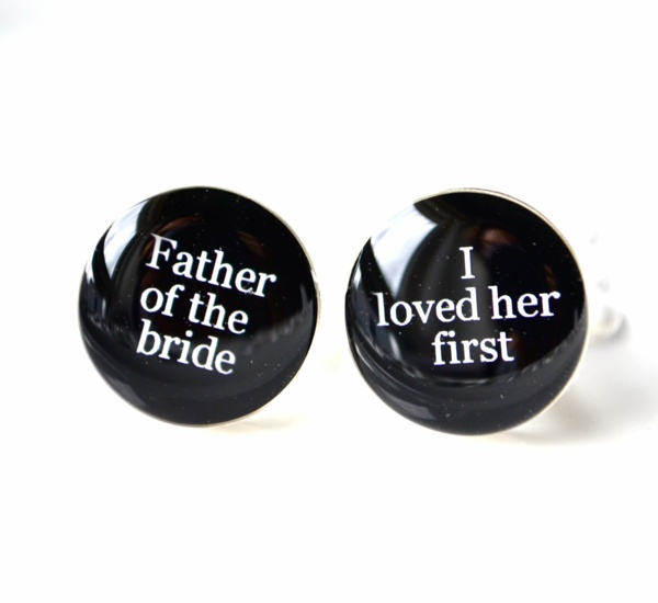 Father of the bride - I loved her first cufflinks style # 085
