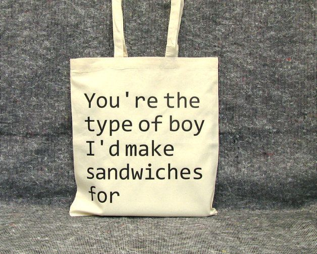 "Jutebeutel ""You're the type of boy I'd make sandwiches for"" // totebag with writing by invisiblecrown via DaWanda.com"