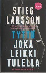 Jokken kirjanurkka: Stieg Larsson: Tyttö joka leikki tulella