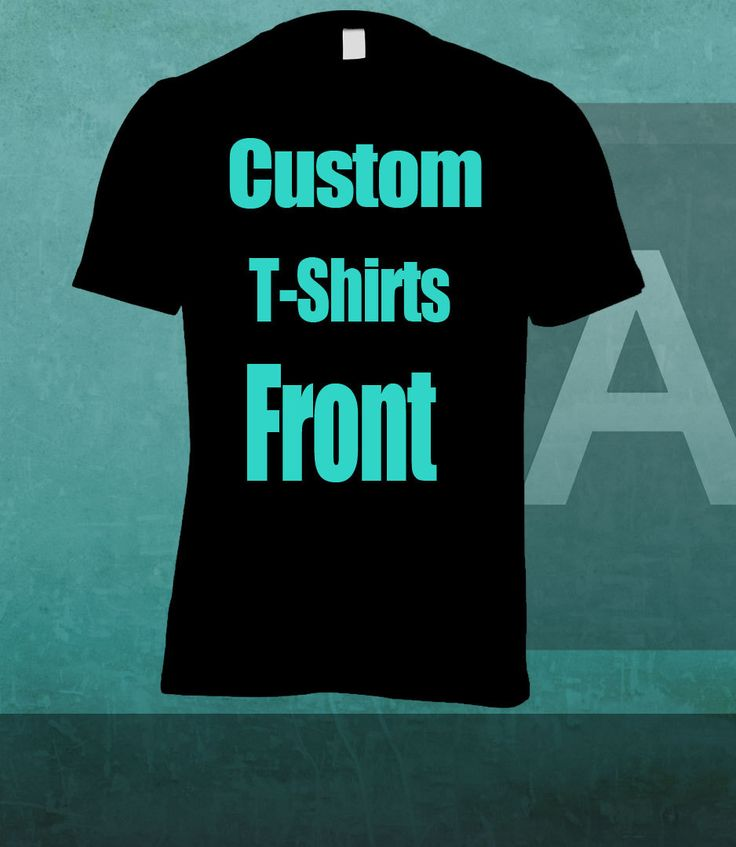 Custom T-shirt front only any design any color one color vinyl print. by SAYHOWYOUFEEL on Etsy