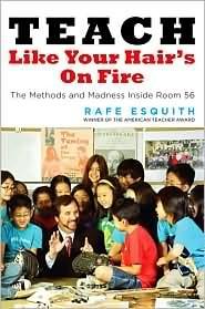 Teach Like Your Hair's on Fire - Hilarious title......: