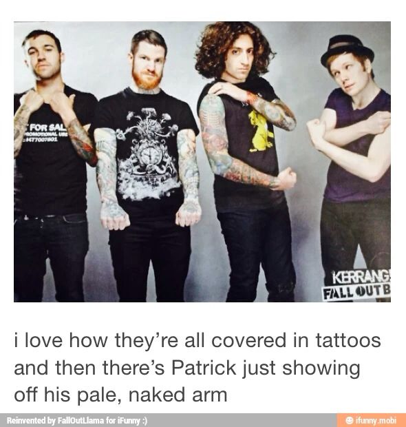 That's the thing he has different from the rest of them.He decides to keep his naked arms,well naked.And they decide to decorate their arms.They all have a certain thing that is different about them.And that's what I love about them.They have great hair,music,and minds.