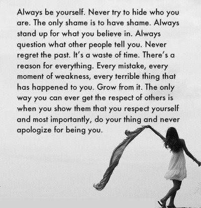 Always be yourself life quotes quotes positive quotes quote life positive wise advice wisdom life lessons positive quote
