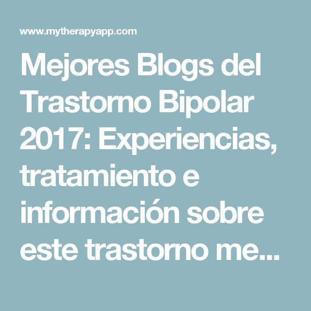 Mejores Blogs del Trastorno Bipolar 2017: Experiencias, tratamiento e información sobre este trastorno mental