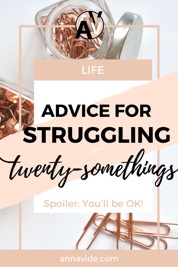 Advice for struggling twenty-somethings. Do you feel like your life is a mess? Here's a few things to keep in mind in your twenties!