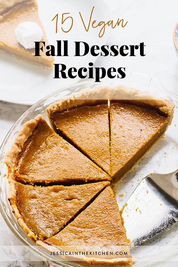 15 Vegan Fall Dessert Recipes Vegan Fall Dessert Vegan Fall Dessert Recipes Fall Dessert Recipes