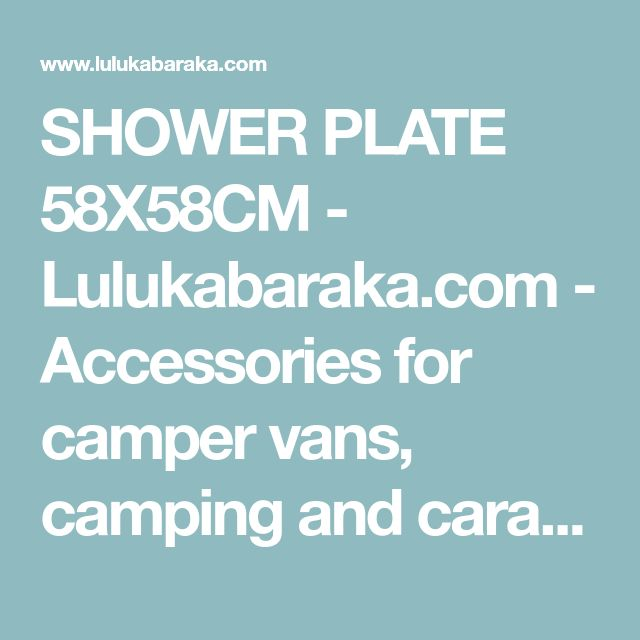 SHOWER PLATE 58X58CM - Lulukabaraka.com - Accessories for camper vans, camping and caravanning