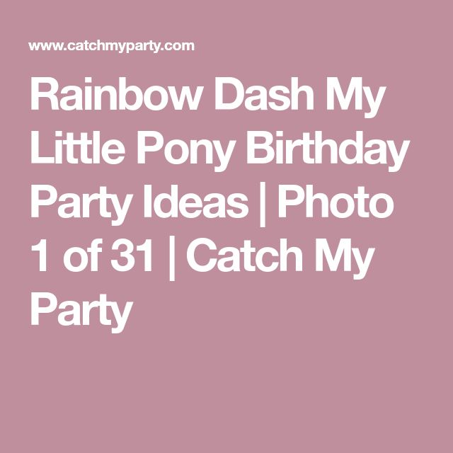 Rainbow Dash My Little Pony Birthday Party Ideas   Photo 1 of 31   Catch My Party