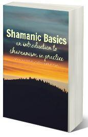 Shamanic Basics eBook - your primer to shamanism and shamanic practice