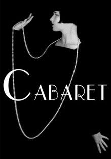 Cabaret - musical set in the Kit Kat Klub in late 1920s Berlin