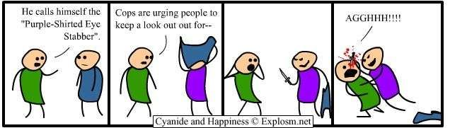 Cyanide and Happiness  Purple-Shirted Eye Stabber #1
