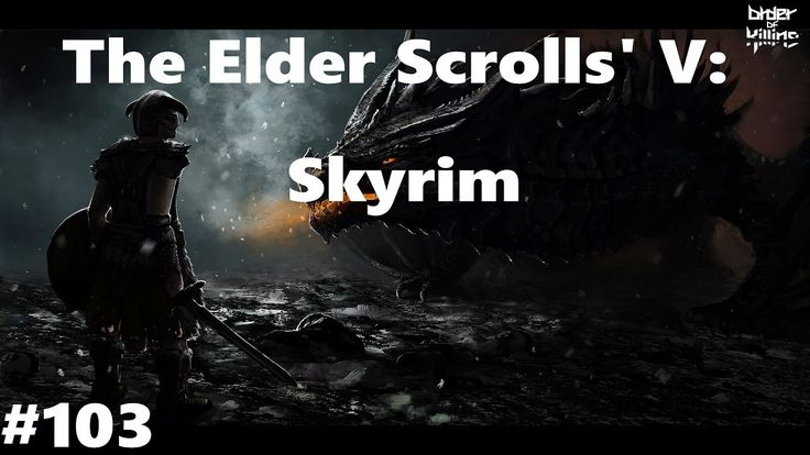 Let's Play: Skyrim (PC) - Ep. 103 by Order of Killing