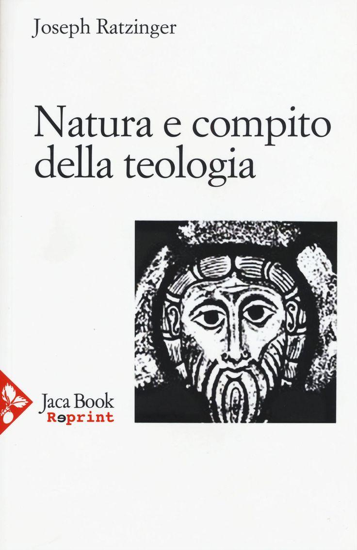Libro Natura e compito della teologia. Il teologo nella disputa contemporanea. Storia e dogma Benedetto XVI (Joseph Ratzinger)