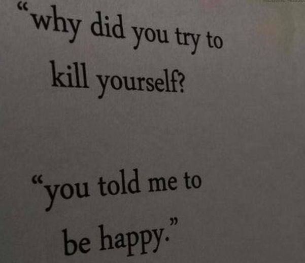 You told me to be happy.