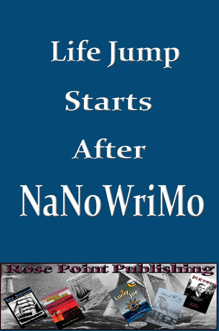 Life Jump Starts After NaNoWriMo. You thought the 30 days was wild. Now What?