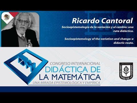 Conferencia Ricardo Cantoral (México) Día 3 Congreso Internacional Didác...