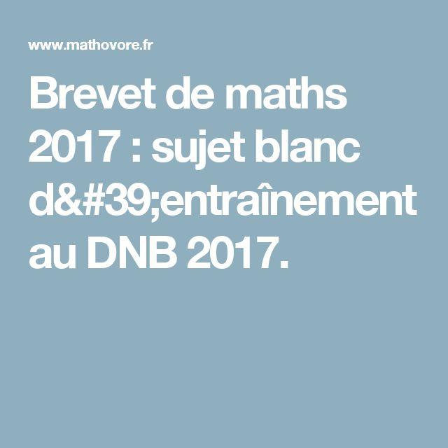 Brevet de maths 2017 : sujet blanc d'entraînement au DNB 2017.